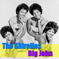 The Shirelles - Big John