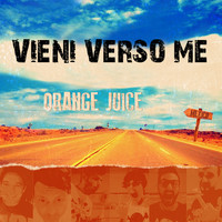 Orange Juice - Vieni verso me