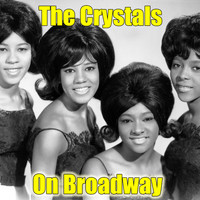 The Crystals - On Broadway