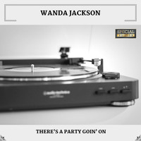 Wanda Jackson - There's A Party Goin' On (Special Edition)