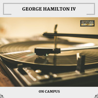 George Hamilton IV - On Campus (Special Edition)