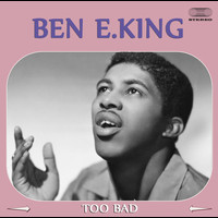 Ben E. King - Too Bad