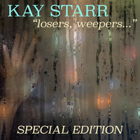 Kay Starr - Losers, Weepers... (Special Edition)