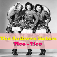 The Andrews Sisters - Tico - Tico