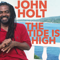 John Holt - The Tide Is High