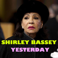 Shirley Bassey - Yesterday