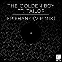The Golden Boy feat. Tailor - Epiphany VIP