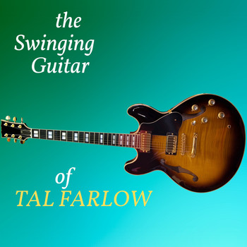 Tal Farlow - The Swinging Guitar Of Tal Farlow