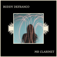 Buddy DeFranco - Mr Clarinet