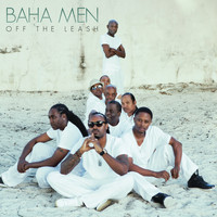 Baha Men - Off the Leash