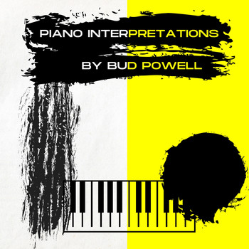 Bud Powell - Piano Interpretations By Bud Powell