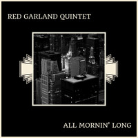Red Garland Quintet - All Mornin' Long