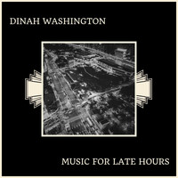 Dinah Washington - Music For Late Hours