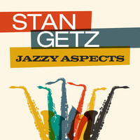 Stan Getz - Jazzy Aspects