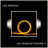Lee Morgan - Lee Morgan Volume 3