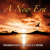Morriston Orpheus Choir - A New Era