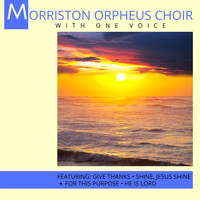 Morriston Orpheus Choir - With One Voice