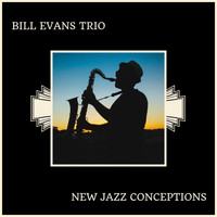 Bill Evans Trio - New Jazz Conceptions