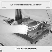 Ray Conniff & His Orchestra and Chorus - Concert In Rhythm