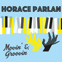 Horace Parlan - Movin' & Groovin' (Explicit)