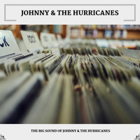 Johnny & the Hurricanes - The Big Sound Of Johnny & The Hurricanes