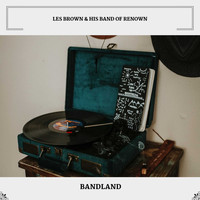 Les Brown & His Band Of Renown - Bandland