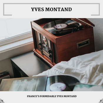 Yves Montand - France's Formidable Yves Montand