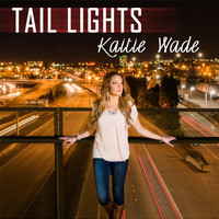 Kaitie Wade - Tail Lights