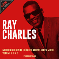 Ray Charles - Modern Sounds In Country And Western Music, Volumes 1 & 2 (With Bonus Tracks)