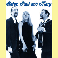 Peter, Paul and Mary - Peter, Paul And Mary
