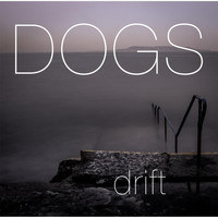 Dogs - Drift