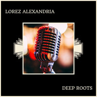 Lorez Alexandria - Deep Roots
