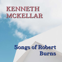 Kenneth McKellar - Songs Of Robert Burns