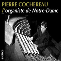 Pierre Cochereau - The Organist of Notre-Dame