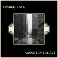 Frances Faye - Caught In The Act