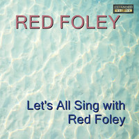 Red Foley - Let's All Sing With Red Foley (Expanded Edition)