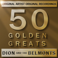 Dion & The Belmonts - 50 Golden Greats