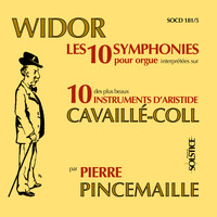 Pierre Pincemaille - Widor: 10 Symphonies for Organ