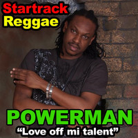 Powerman - Love Off Mi Talent