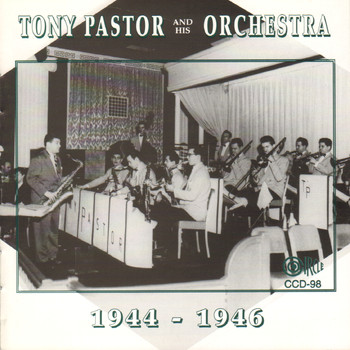 Tony Pastor - Tony Pastor and His Orchestra 1944-1946
