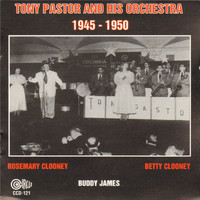 Tony Pastor - Tony Pastor and His Orchestra 1945-1950