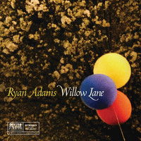 Ryan Adams - Willow Lane