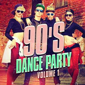1990s - 90's Dance Party, Vol. 1 (The Best 90's Mix of Dance and Eurodance Pop Hits)