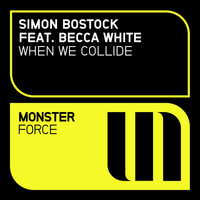 Simon Bostock feat. Becca White - When We Collide (Radio Versions)