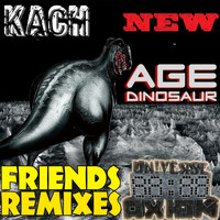 Kach - New Age Of Dinosaur: Friends Remixes