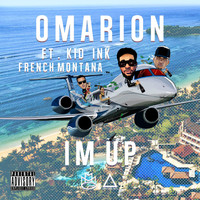 Omarion - I'm Up (feat. Kid Ink & French Montana) (Explicit)