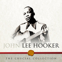 John Lee Hooker - The Crucial Collection