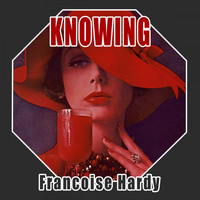 Françoise Hardy - Knowing