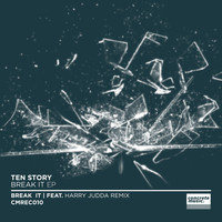 Ten Story - Break It