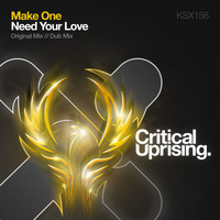 Make One - Need Your Love